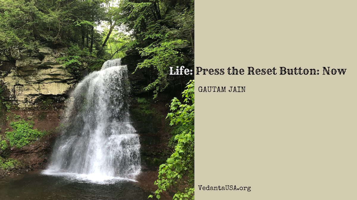 Life: Press the Reset Button Now